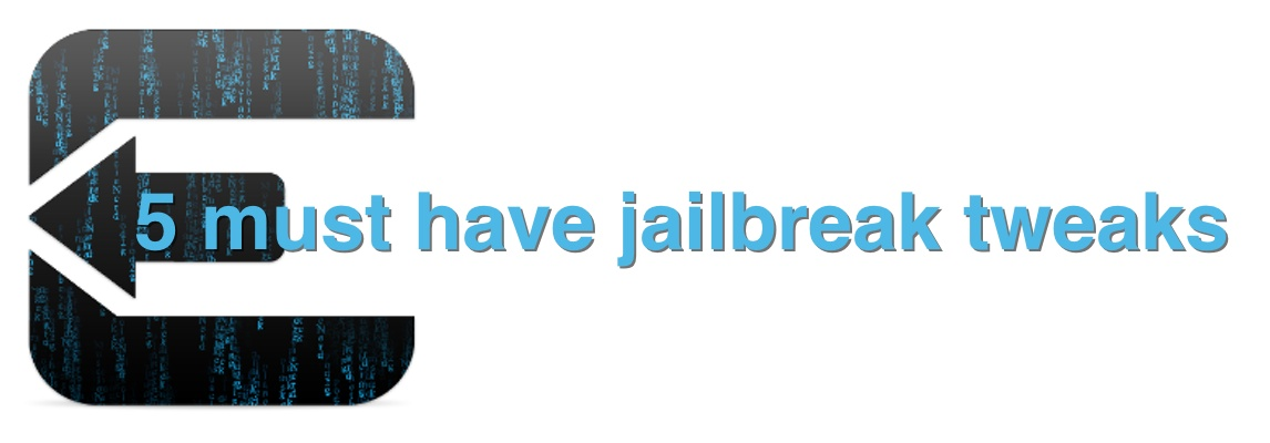 5 tweaks that you must download after jailbreaking iOS 6