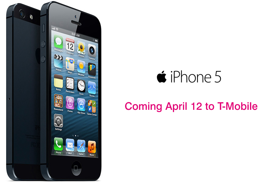 iPhone 5 coming April 12 to T-Mobile