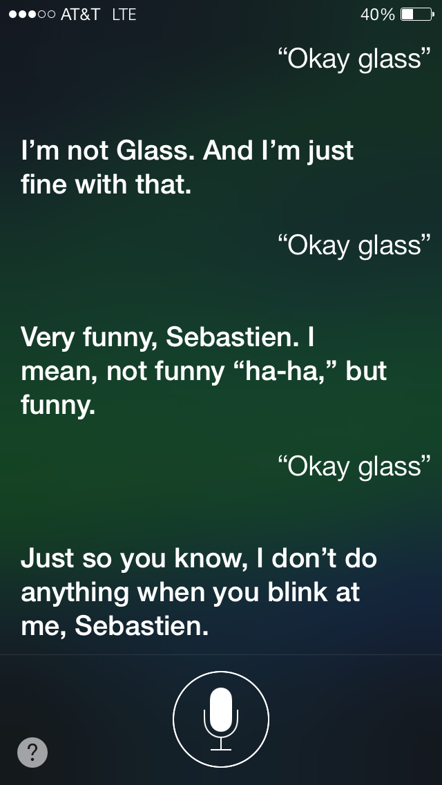 Siri (Okay Glass)