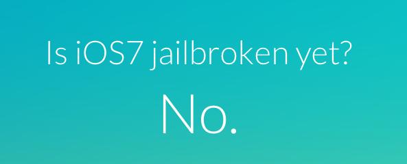 Is iOS 7 jailbroken Yet