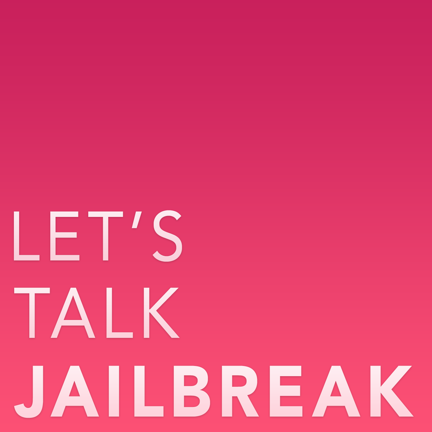 Lets_Talk_Jailbreak_Podcast