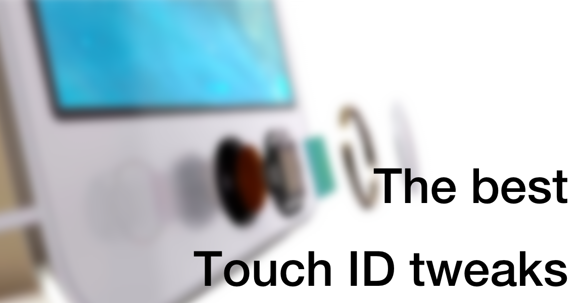 The best Touch ID tweaks