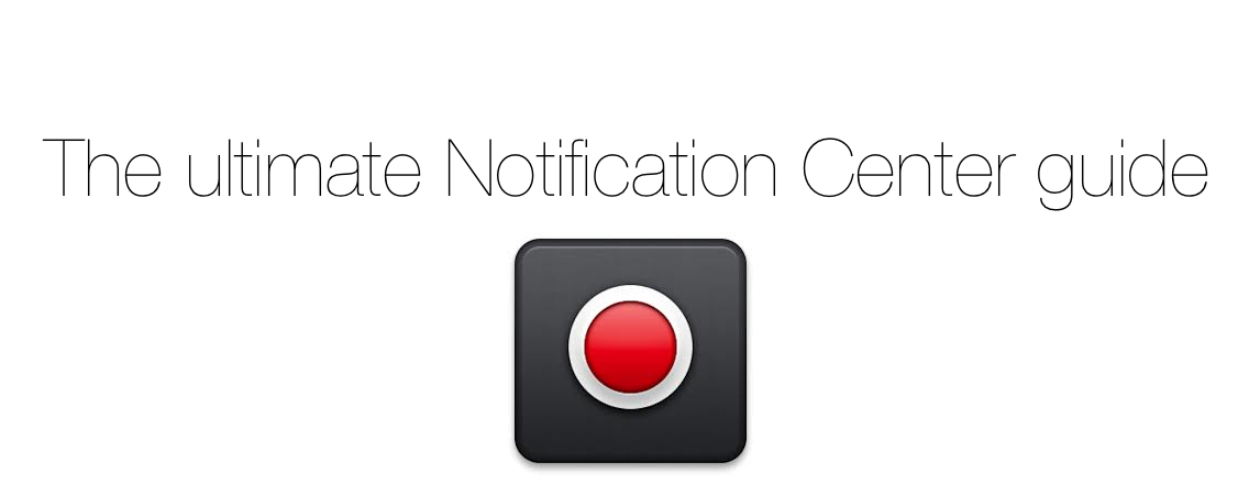 Ultimate Notification Center Guide