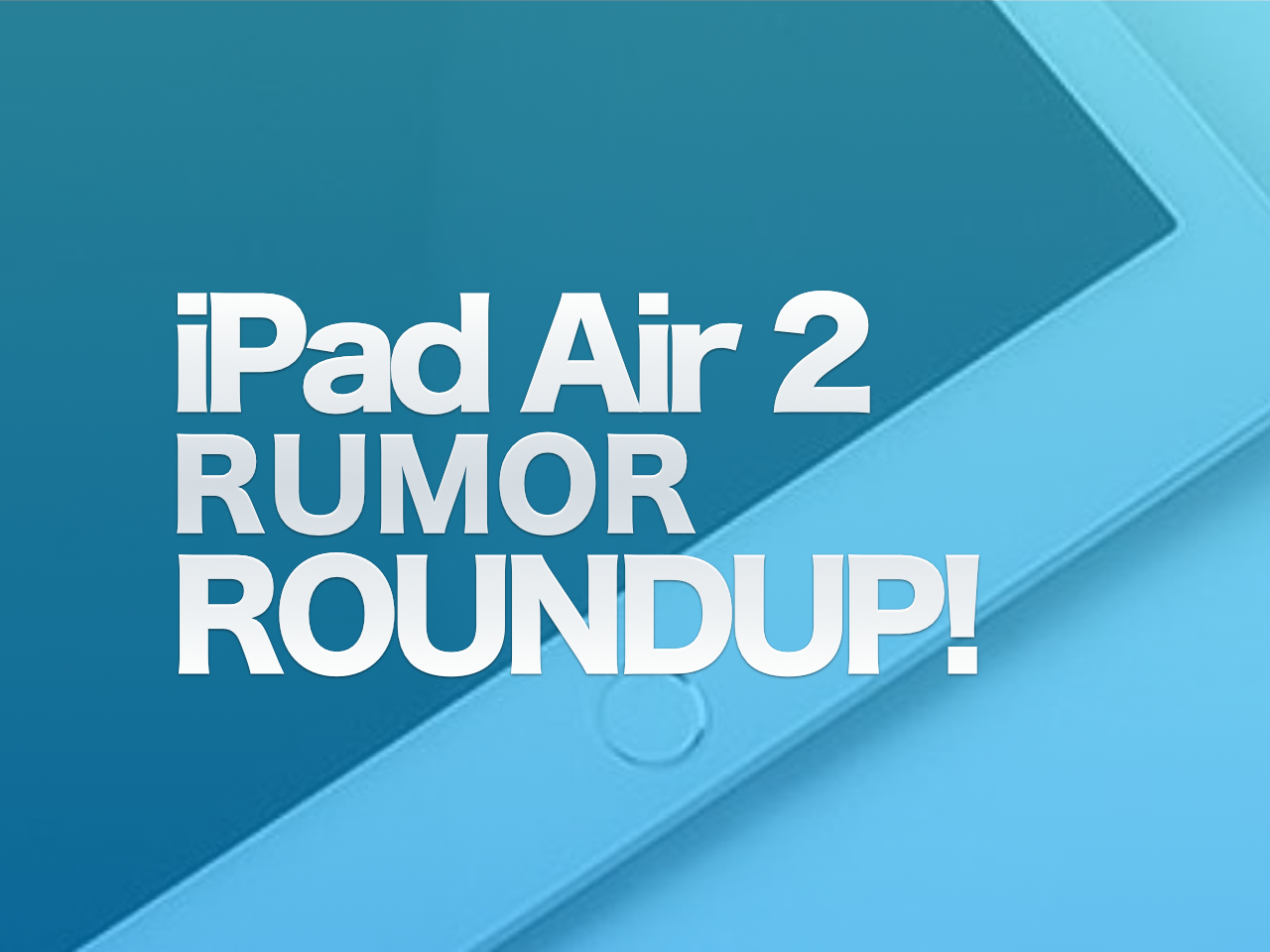 iPad 2 Rumor Roundup Alt