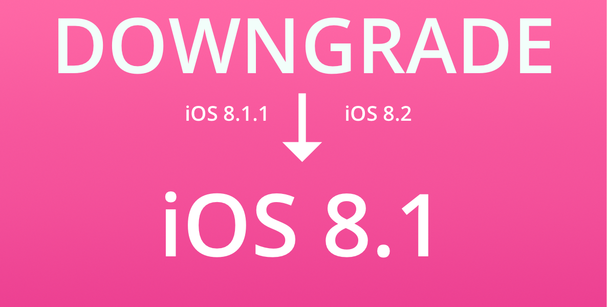 Downgrade iOS 8.1 featured