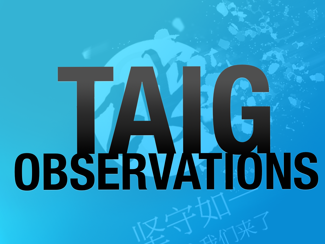 TaiG Observations
