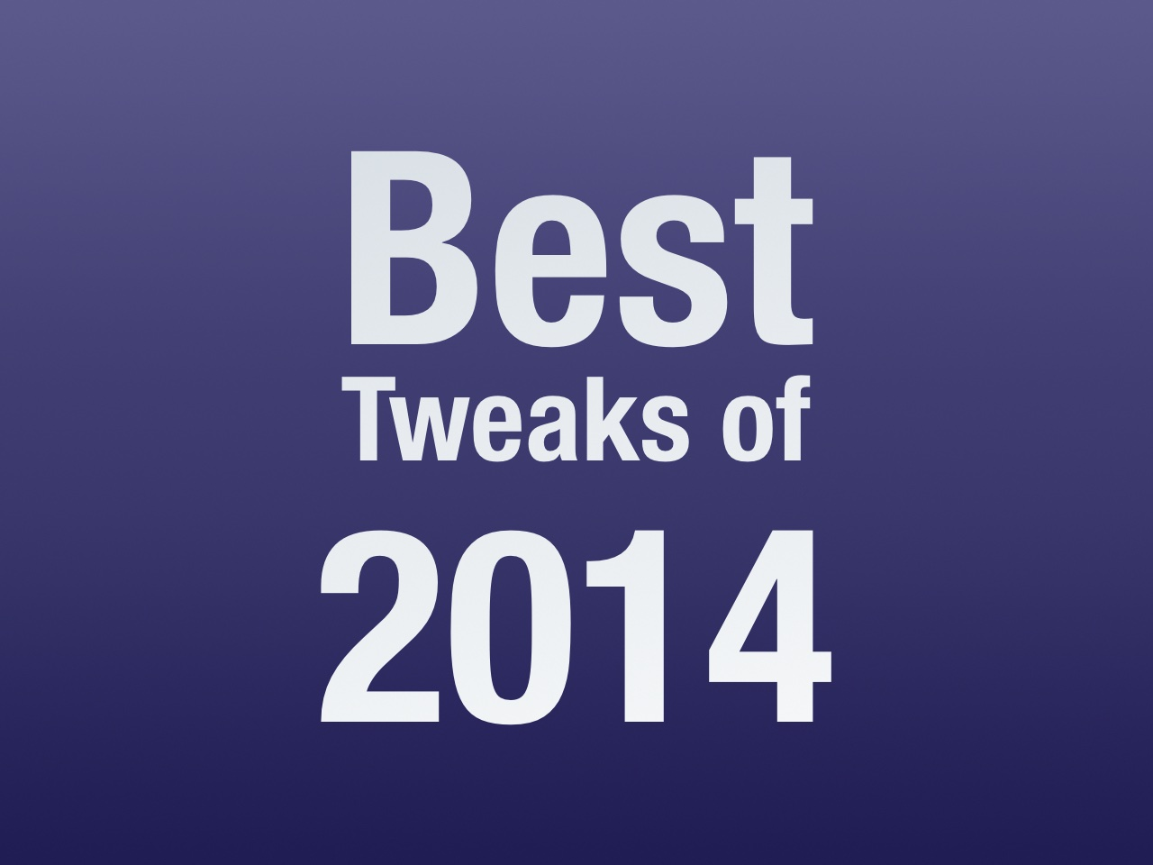 Best tweaks of 2014