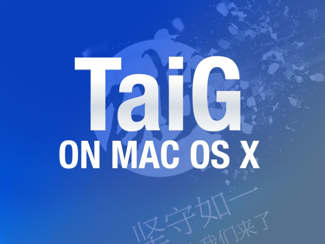 TaiG Mac