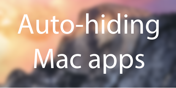 auto-hiding-mac-apps