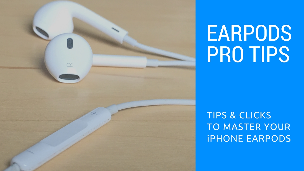 ee100ed2636 How to use your iPhone EarPods like a pro