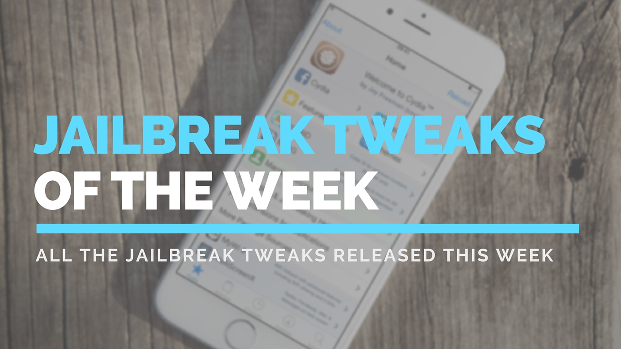 Jailbreak tweaks of the week