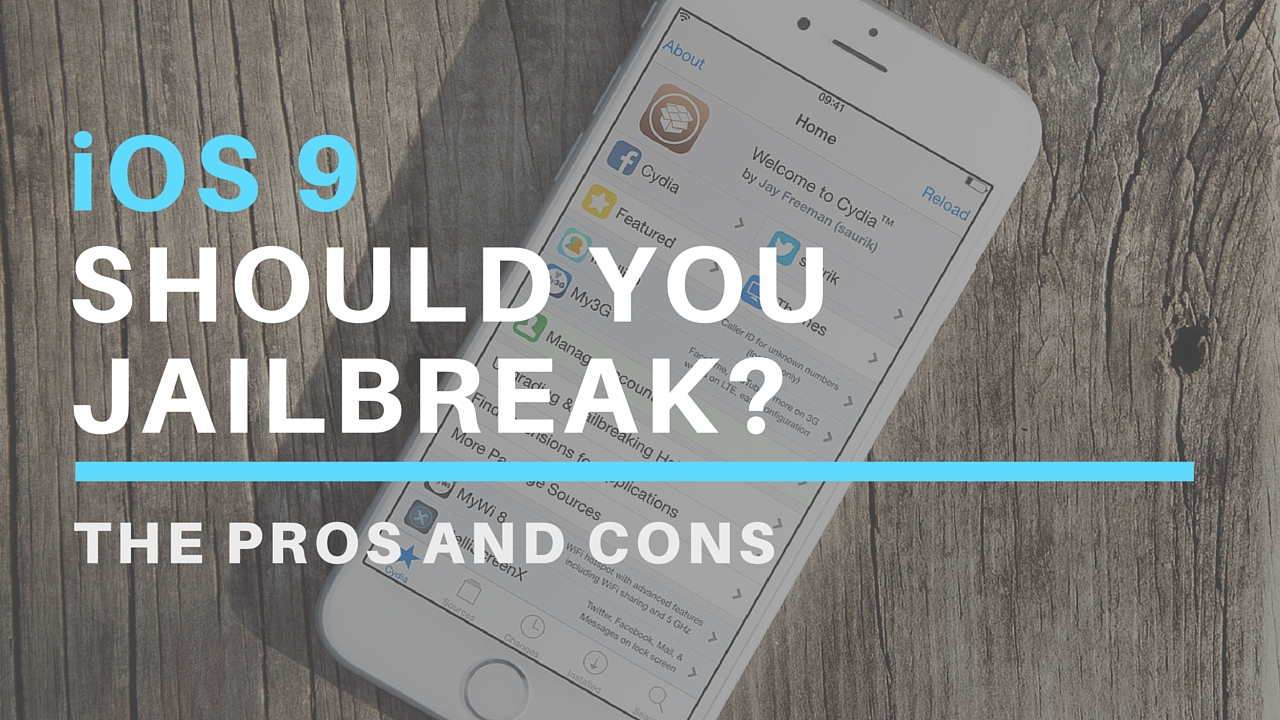 ios 9 should you jailbreak