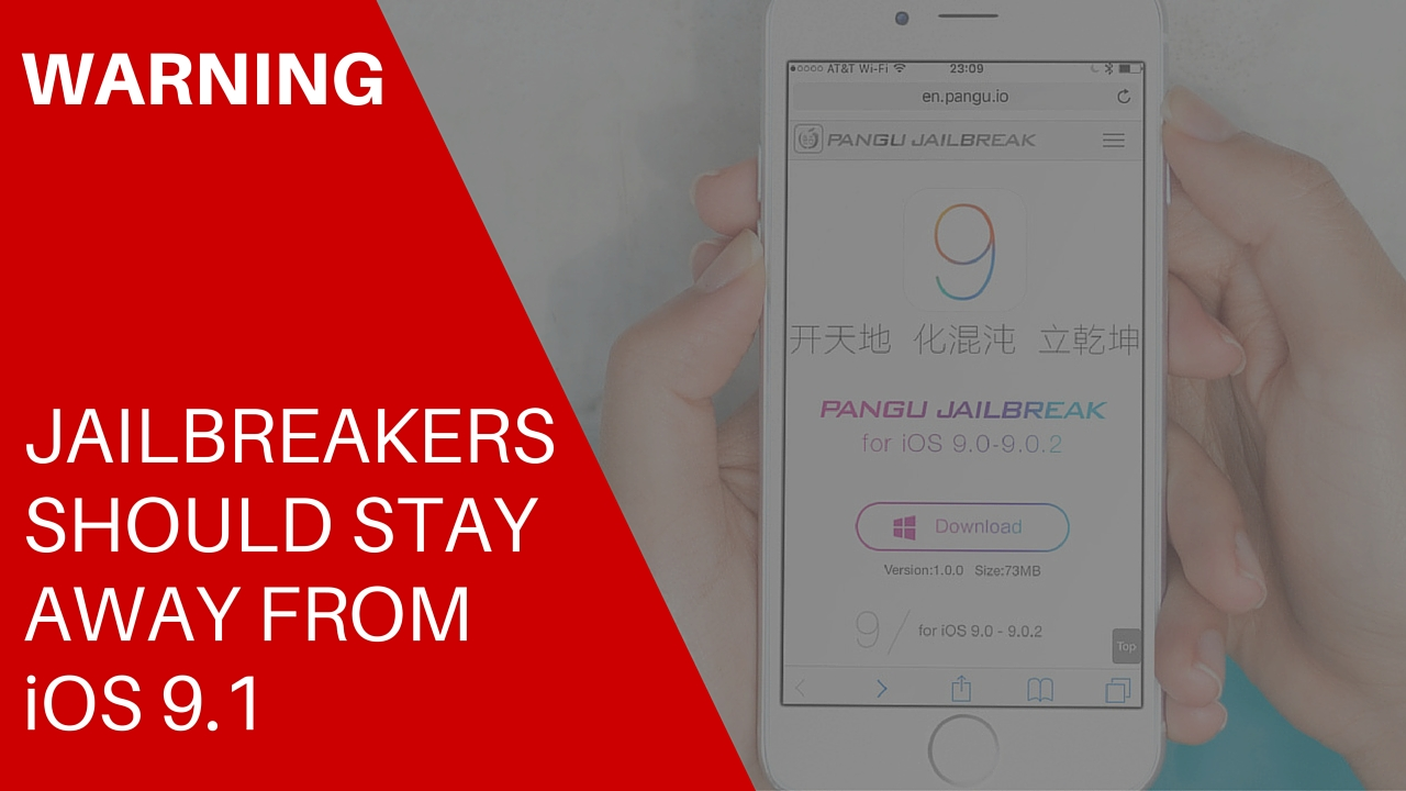 jailbreakers stay away ios 9.1
