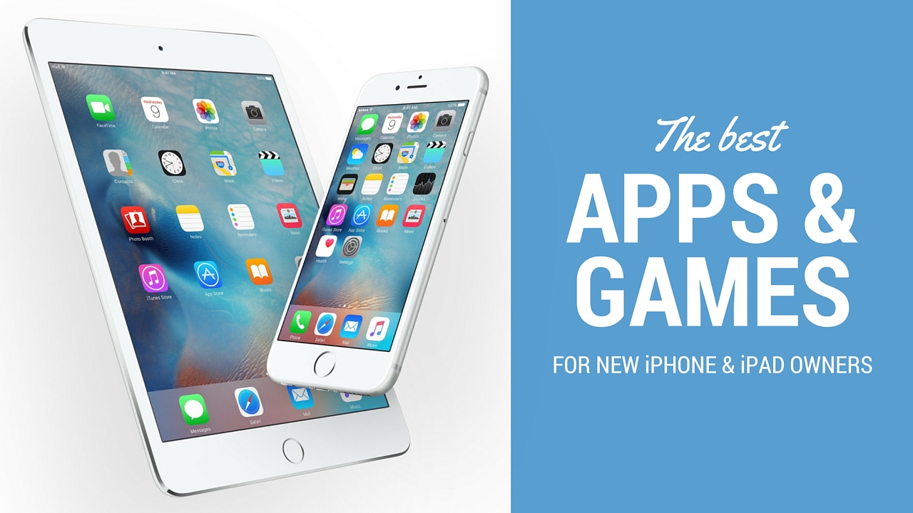 Best Apps & Games new iPhone iPad user 2015