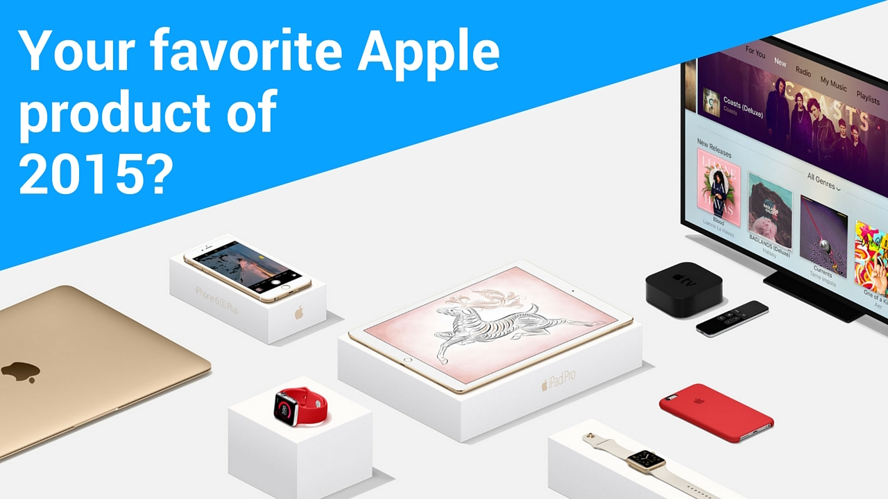 Favorite Apple product of 2015
