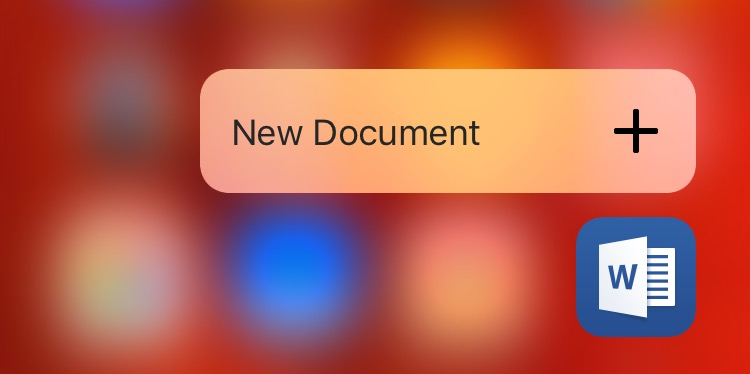 Microsoft Word for iOS 3D Touch Home screen shortcut iPhone 6s screenshot 001