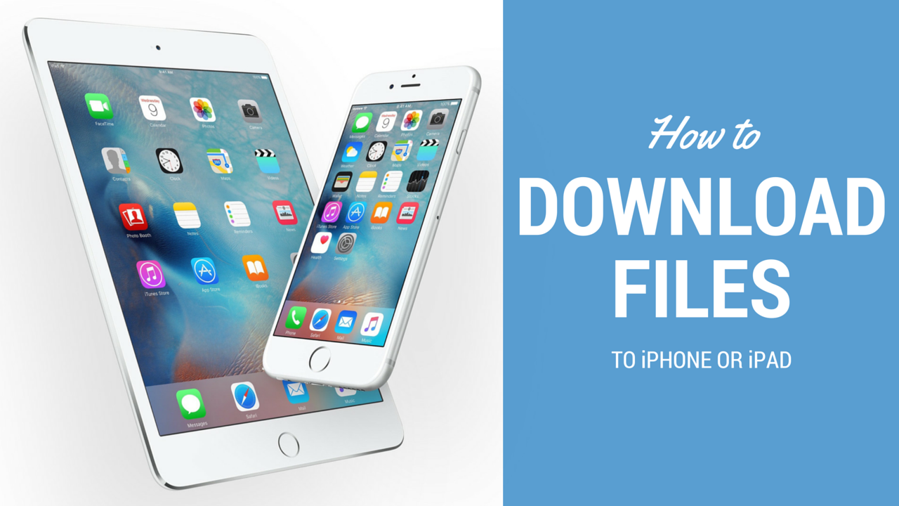 how to download files to iphone or ipad