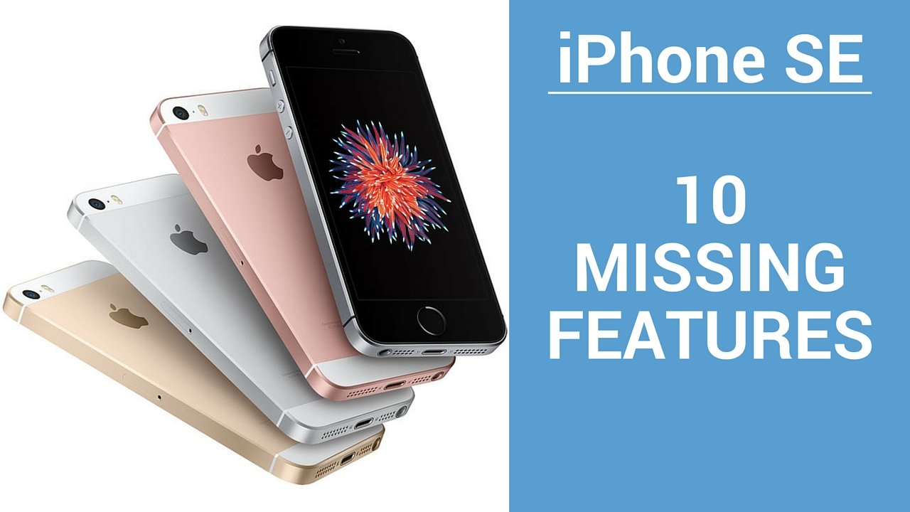 iPhone SE 10 missing  features