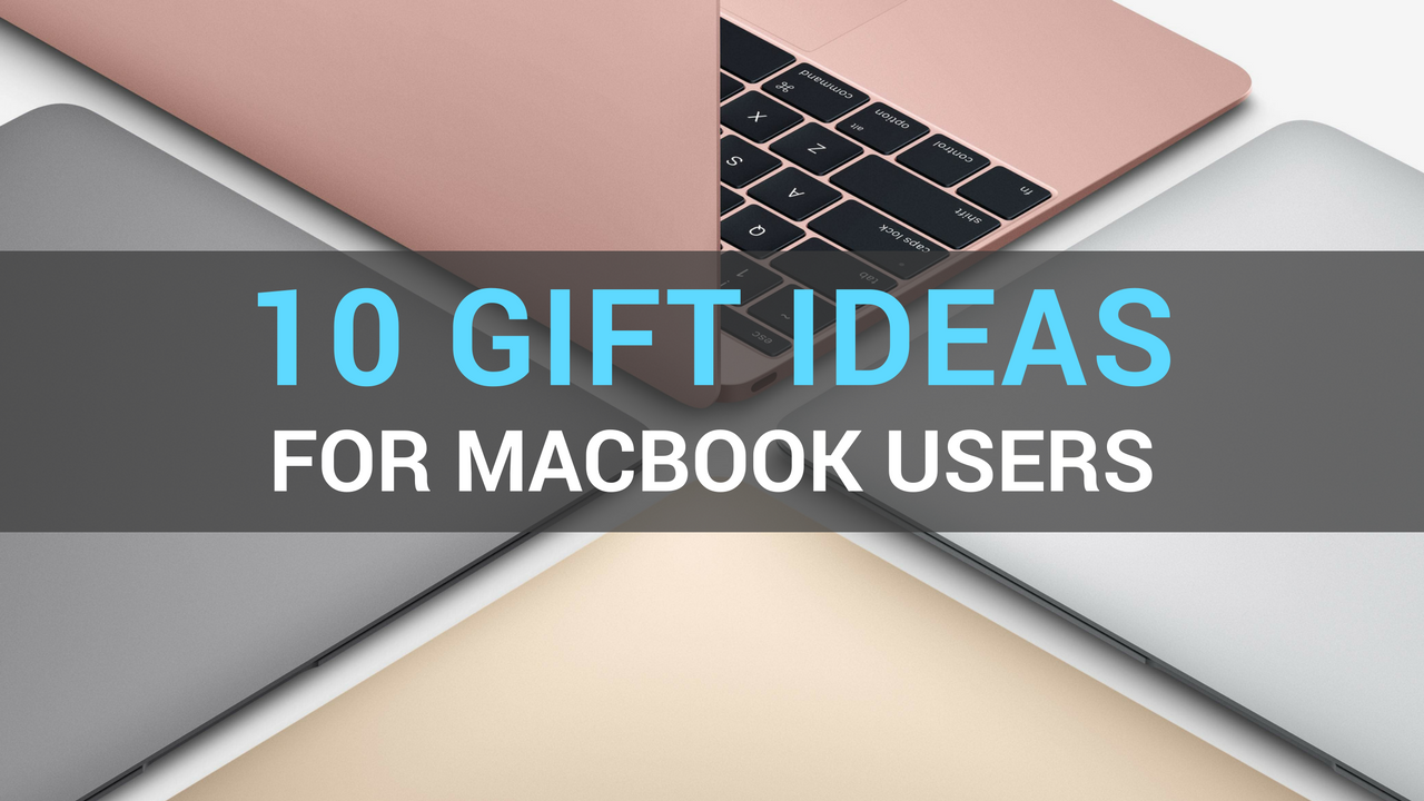 Gift ideas for macbook users