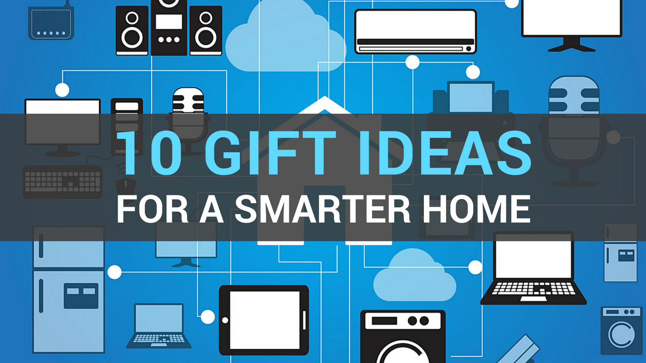 Gift ideas for smart home
