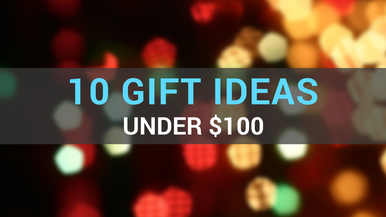 Top 10 christmas gifts under $100