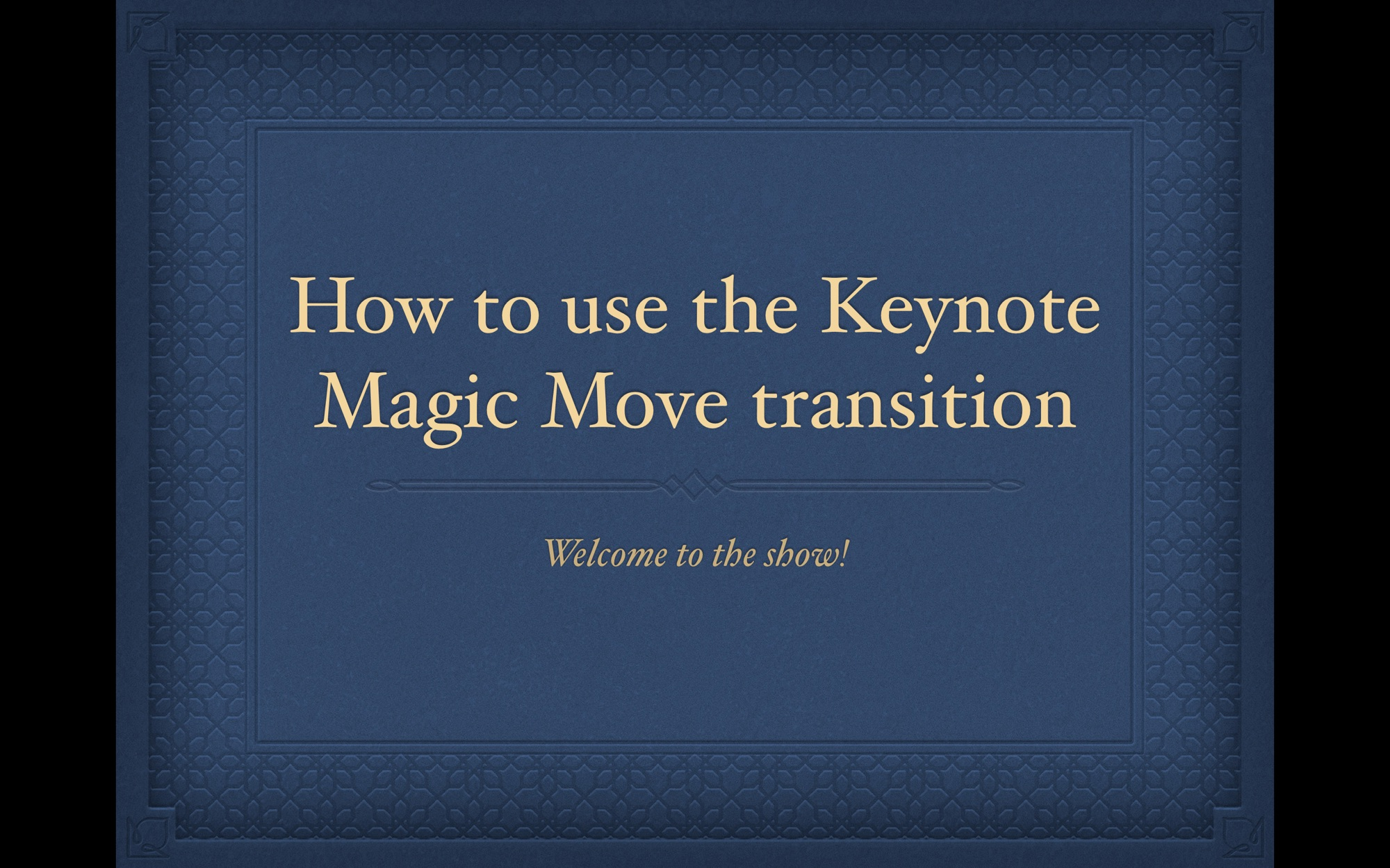 How to use the Keynote Magic Move transition