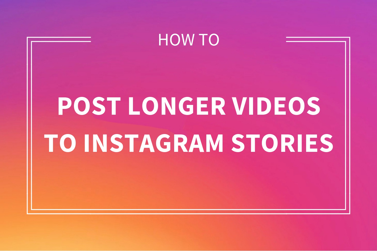 Post long videos to Instagram story