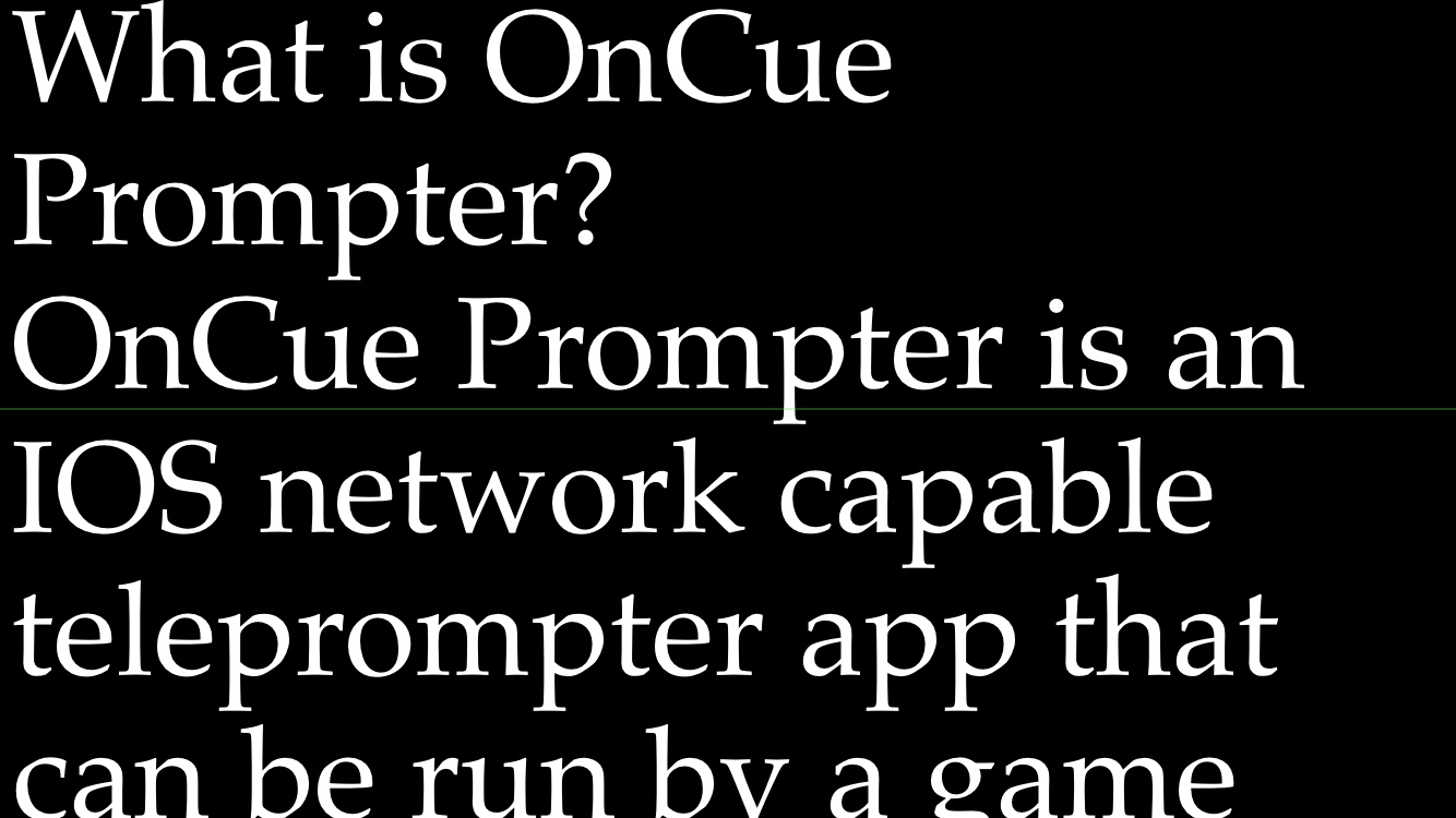 OnCue Prompter Landscape on iPhone