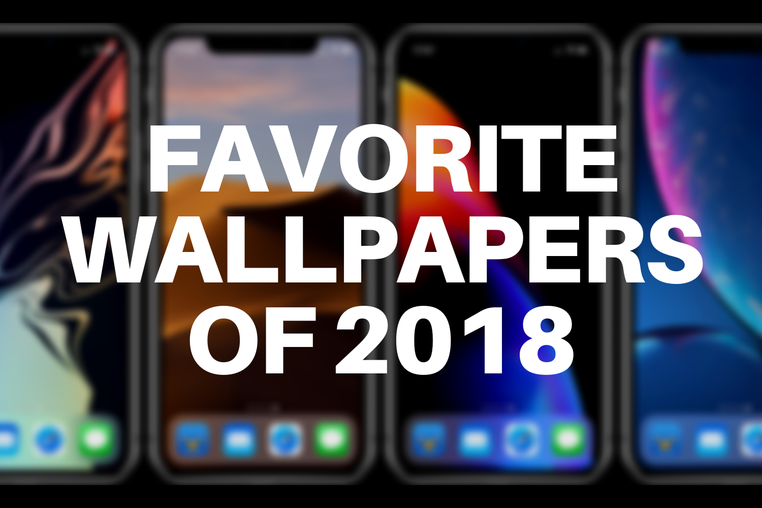Your Favorite Wallpapers Of 2018