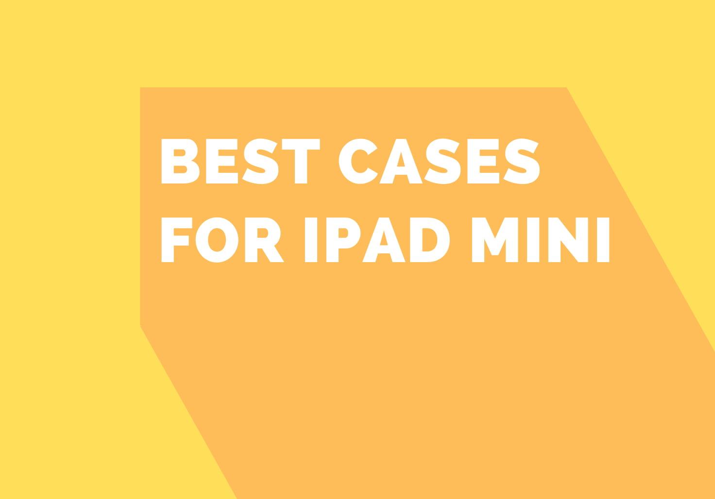 best cases for ipad mini